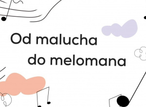 Od malucha do melomana